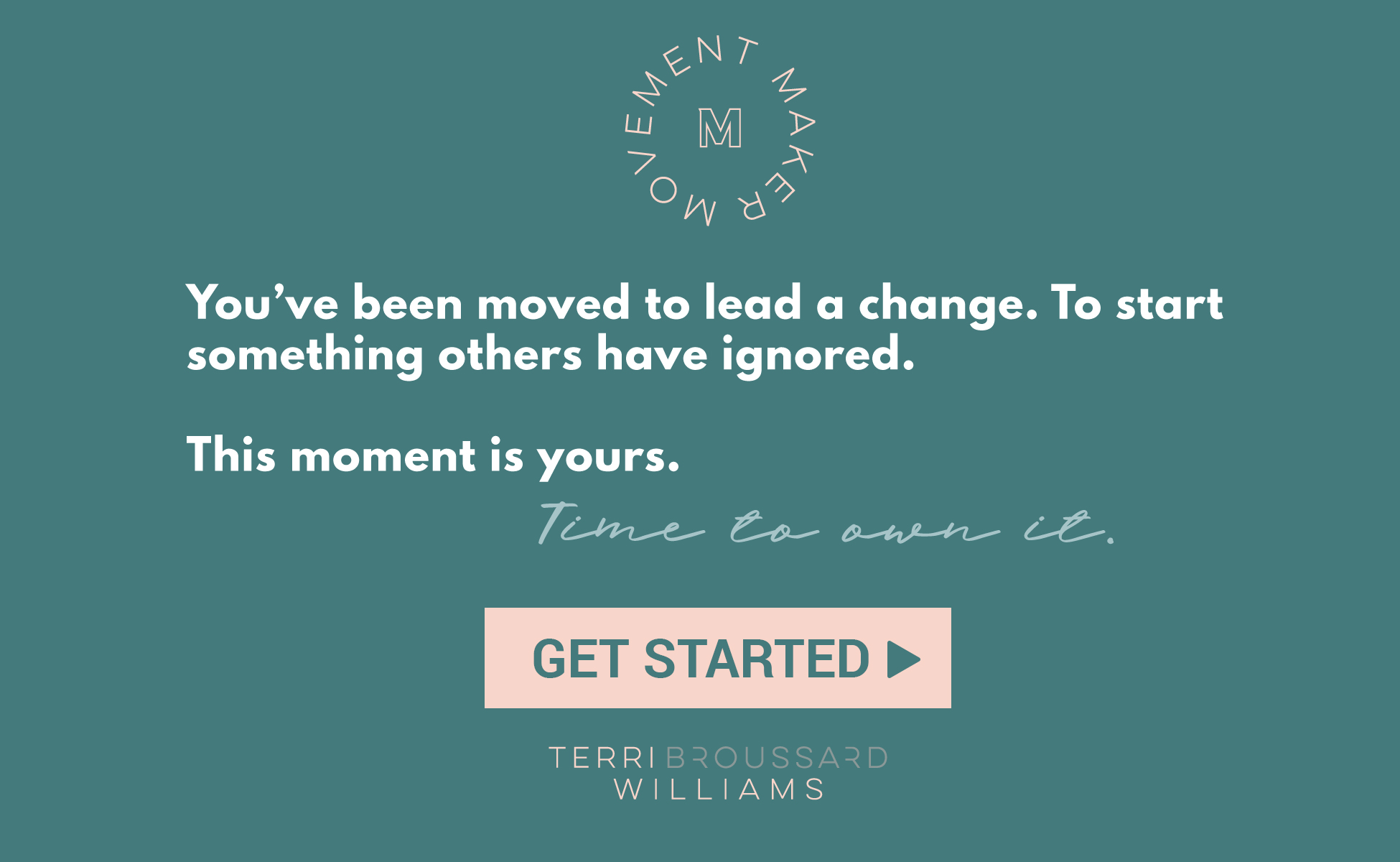 Get Started With Terri Broussard Williams